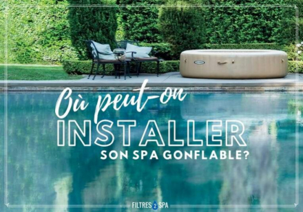 Ou peut-on installer son spa gonflable ?